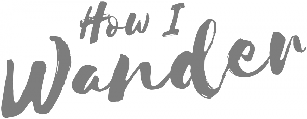 How I Wander